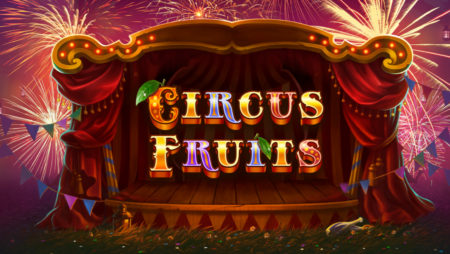CIRCUS FRUITS – YET ANOTHER VIVACIOUS NOVELTY BY TRUE LAB